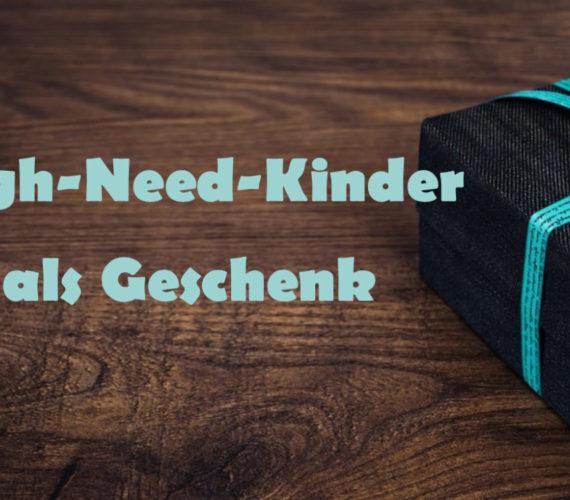 High-Need-Kinder als Geschenk