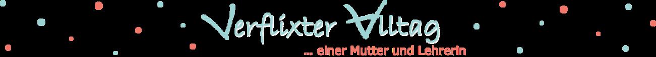 Verflixter Alltag – Der kuriose Mama-Blog